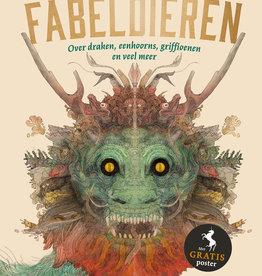 Fabeldieren - Over draken, eenhoorns, griffioenen en nog veel meer
