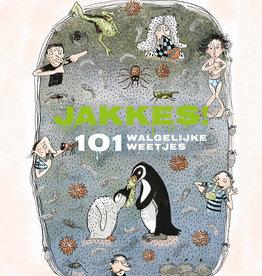 Jakkes! 101 Walgelijke weetjes