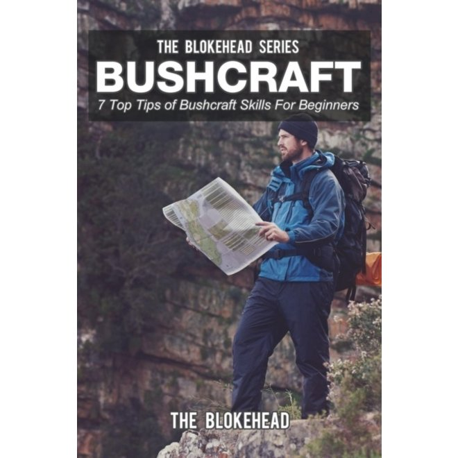 Bushcraft: 7 Top Tips of Bushcraft Skills For Beginners