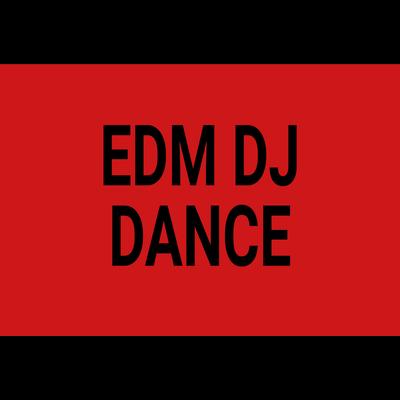 EDM, Dance, DJ