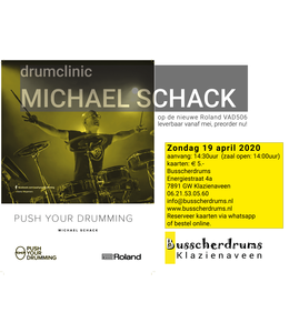Busscherdrums Toegangskaart Drumclinic Michael Schack zondag 19 april 2020 Roland VAD506 Push Your Drumming datum is uitgesteld