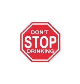Miko Verkeersbord Don't stop drinking