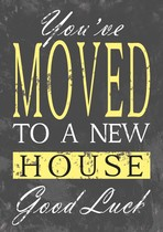 You've moved to a new house