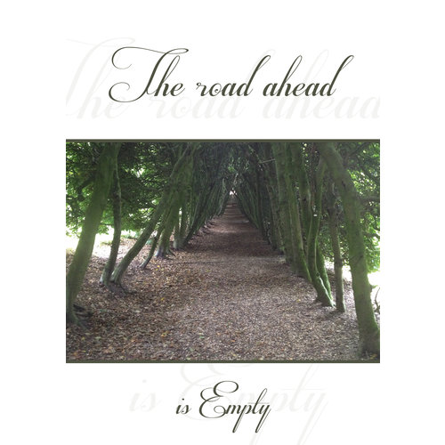The road ahead is empty