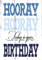 Hooray hooray today is your birthday