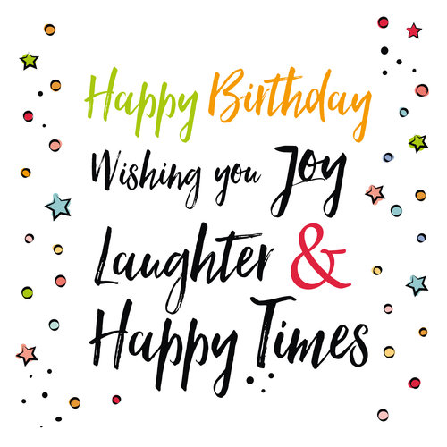 Happy Birthday wishing you Love laughter