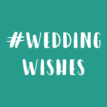 #Weddingwishes
