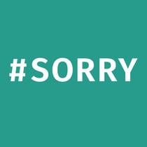 #Sorry