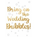 Bring on the weddingbubbles