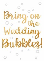 Bring on the weddingbubbles
