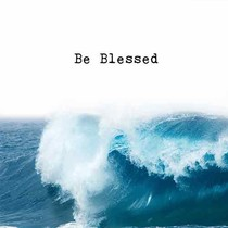 Be blessed
