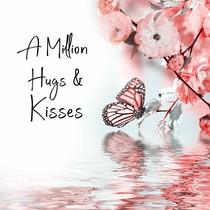 A million hugs & kisses