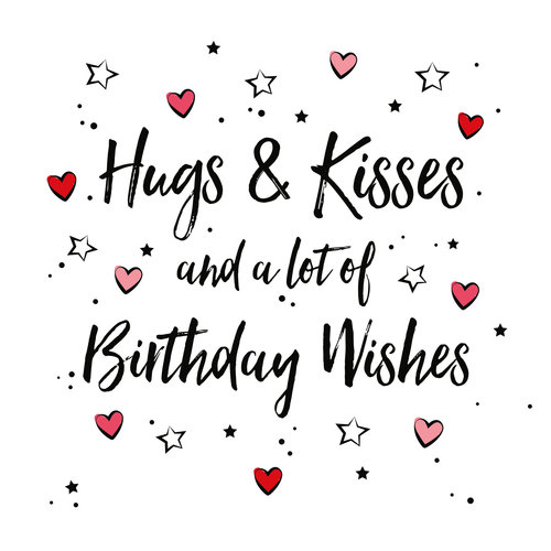Hugs & kisses and a lot of birthday wishes