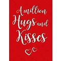 A million hugs and kisses