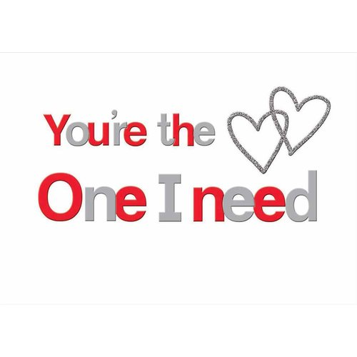 You're the one I need