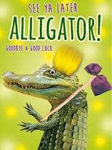 XL kaart - See ya later alligator!