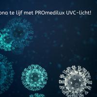 Corona te lijf met PROmedilux UVC-licht!