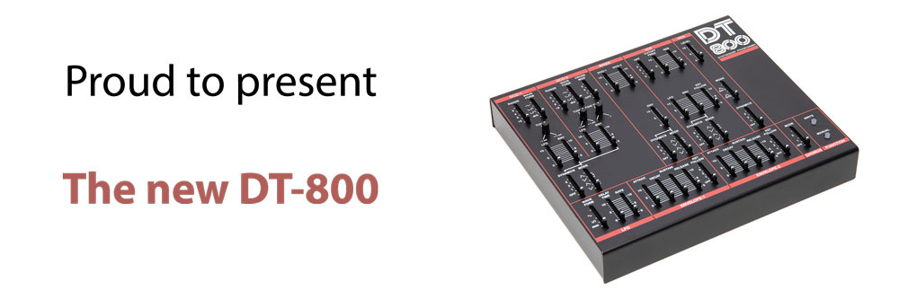 THE NEW DT-800 NOW AVAILABLE