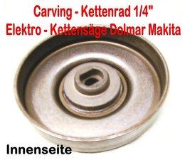 """Carving-Holzschnitzen > Kettenrad 1/4"""" Dolmar ES 153 + 163 + 173 + 183 + 2130 + 2140 + 2145 A > Makita UC 3030 AP + UC 3040 AP + UC 3530 AP + UC 4030 AP"""
