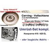 """Carving Umrüstung 1/4"""" 25cm Husqvarna EL 418 + EL 420 + 420 EL Elektro-Kettensäge"""