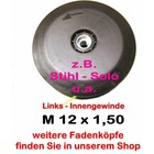 Fadenkopf SOLO FS 126 127 128 130 134 137 120 140 141 12 x 1,5 li. Innengewinde für Freischneider Motorsense