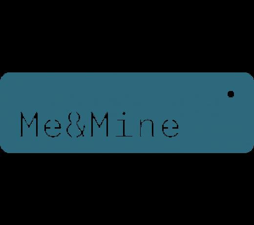Me & Mine