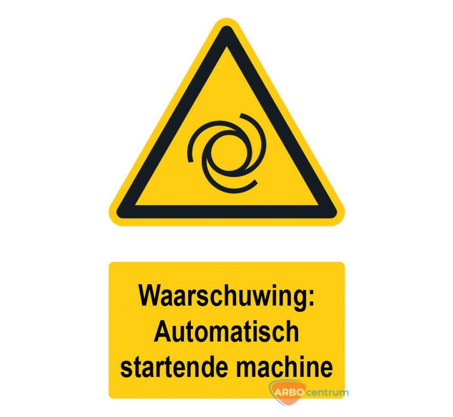 Waarschuwingsbord / sticker automatisch startende machine met tekst
