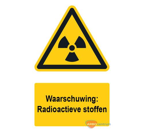 ARBO centrum Waarschuwingsbord / sticker radioactieve stoffen met tekst