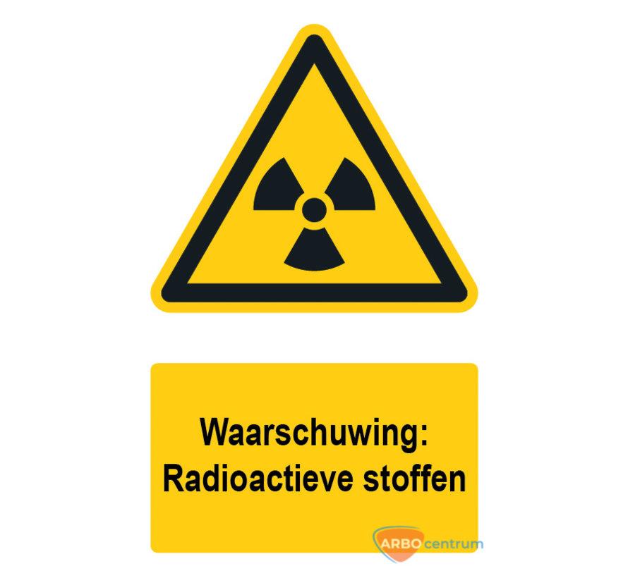 Waarschuwingsbord / sticker radioactieve stoffen met tekst