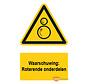 Waarschuwingsbord / sticker roterende onderdelen met tekst