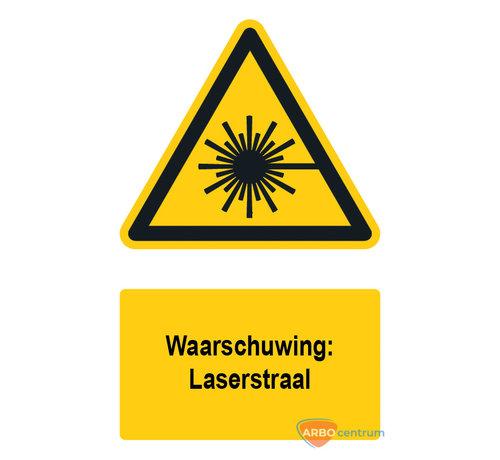ARBO centrum Waarschuwingsbord / sticker laserstraal met tekst