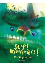Stop. Monsters