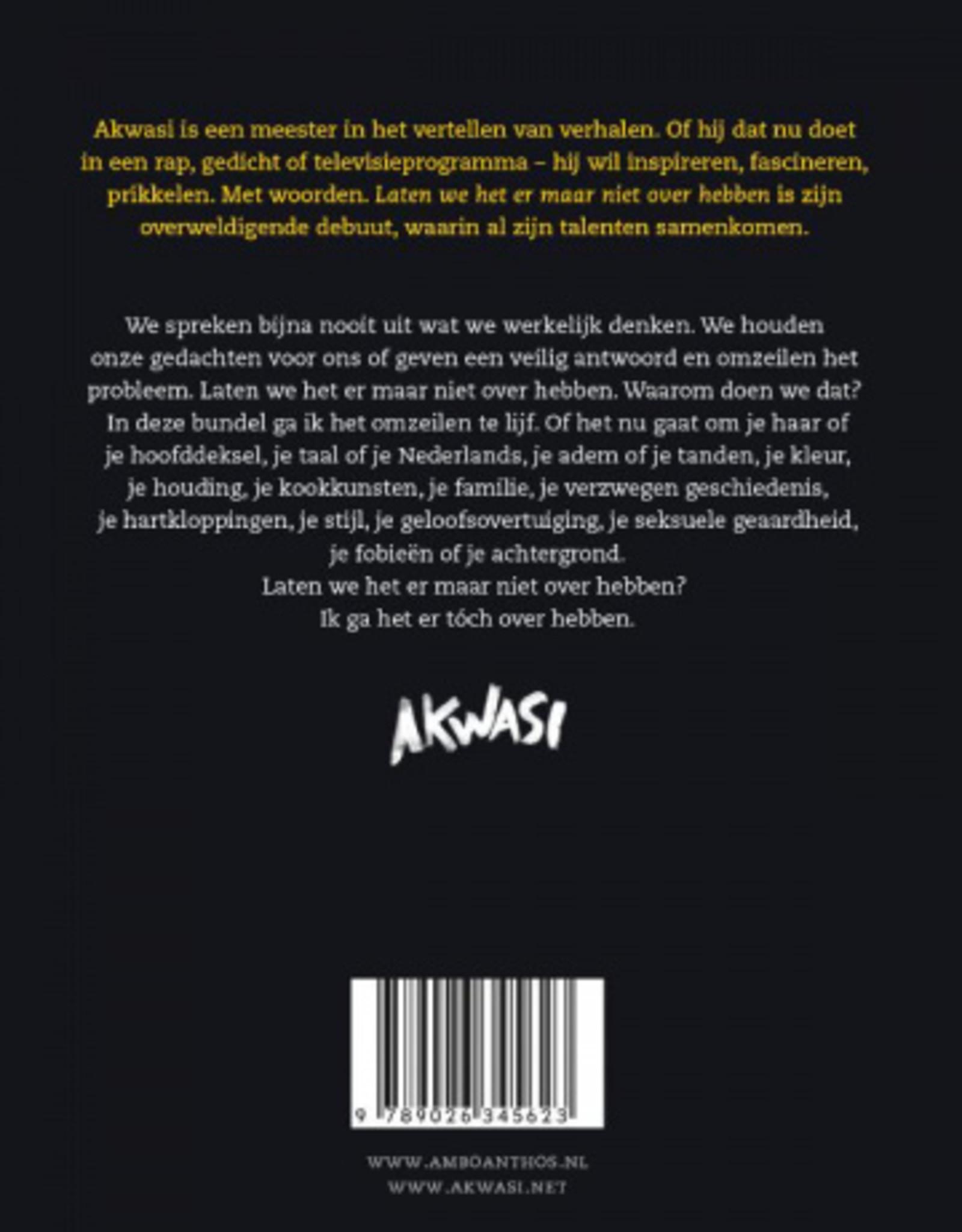 Anthos Akwasi-Laten we het er maar niet over hebben
