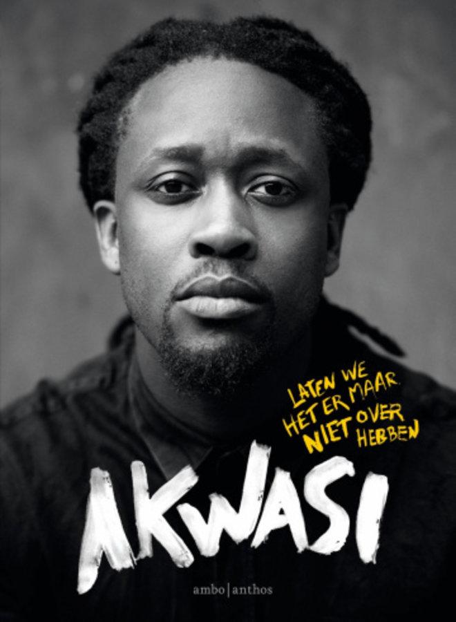 Akwasi-Laten we het er maar niet over hebben