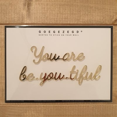 Goegezegd Goegezegd Quote | You are be-you-tiful