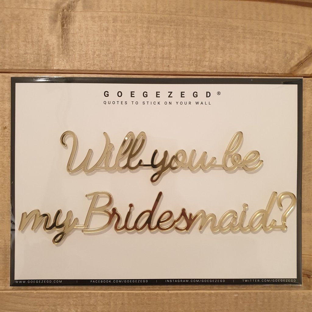 Goegezegd Goegezegd Quote | Will you be my bridesmaid?