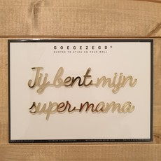 Goegezegd Goegezegd Quote | Jij bent mijn super mama