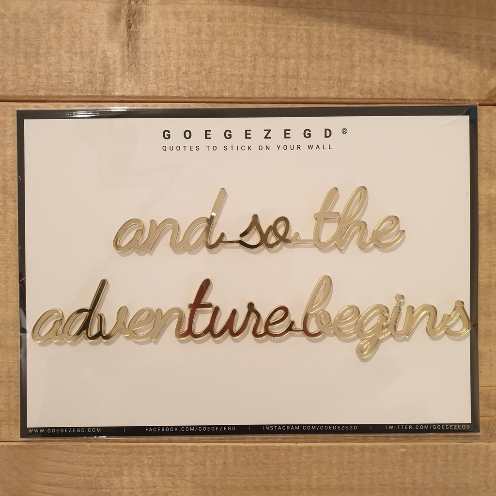 Goegezegd Goegezegd Quote | And so the adventure begins
