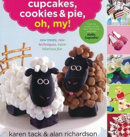 Karen Tack & A. Richardson: Cupcakes, Cookies & Pie, Oh, My!