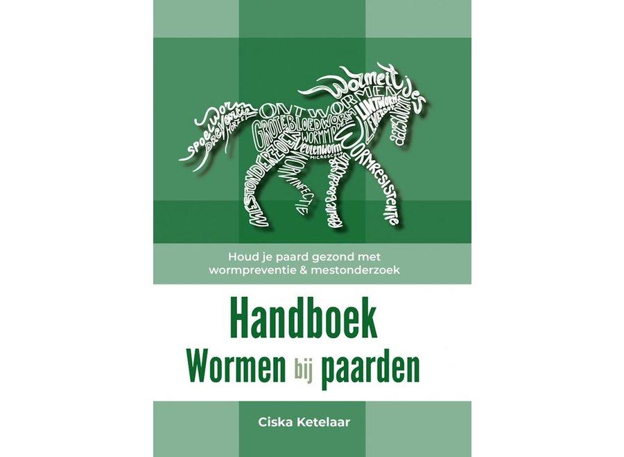 Handboek Wormen bij paarden, Ciska Ketelaar