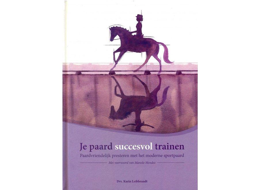 Je paard succesvol trainen, Drs. Karin Leibbrandt