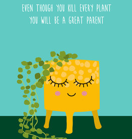 studio inktvis kaart a6 studio inktvis: even though you kill every plant you will be a great parent