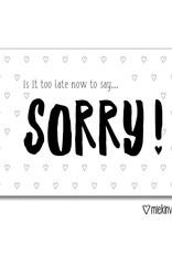 Miek in vorm kaart a6 miek in vorm: is it too late now to say ... sorry