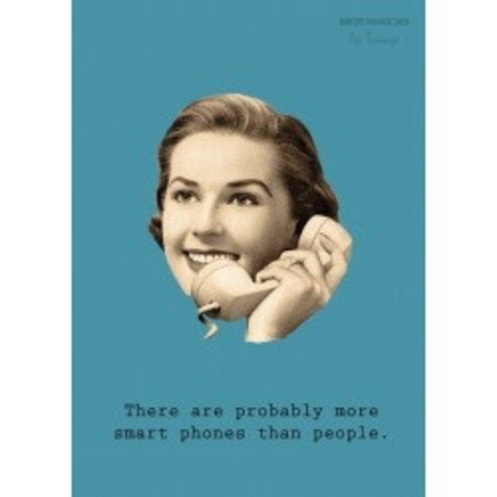 Ministerie van unieke zaken ministerie van unieke zaken kaart a6 there are probably more smart phones than people