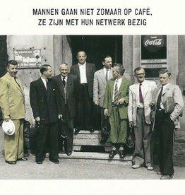 Kartoenfabriek Kartoenfabriek kaart a6 mannen gaan niet zomaar op café, ze zijn met hun netwerk bezig