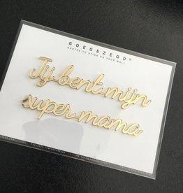 Goegezegd Goegezegd muursticker a5 goud Jij bent mijn supermama