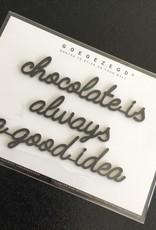 Goegezegd Goegezegd muursticker a5 zwart Chocolate is always a good idea