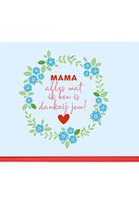Enfant Terrible Dubbele wenskaart Enfant terrible: Mama alles wat ik ben is dankzij jou