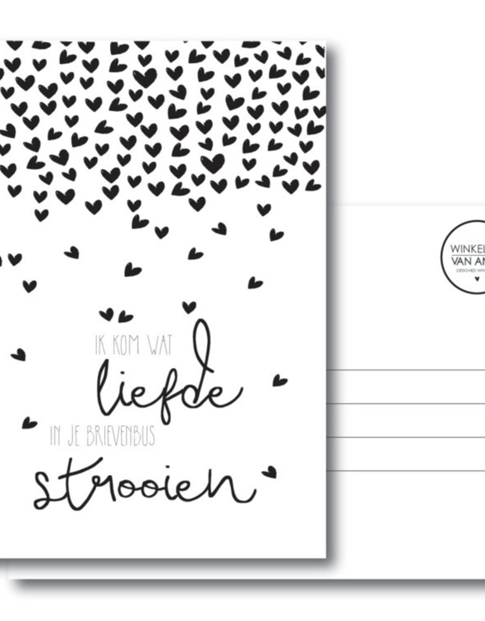 Winkeltje van Anne kaart a6 winkeltje van anne: Ik kom wat liefde in je brievenbus strooien