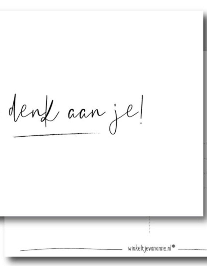 Winkeltje van Anne kaart a6 winkeltje van anne:  ik denk aan je!